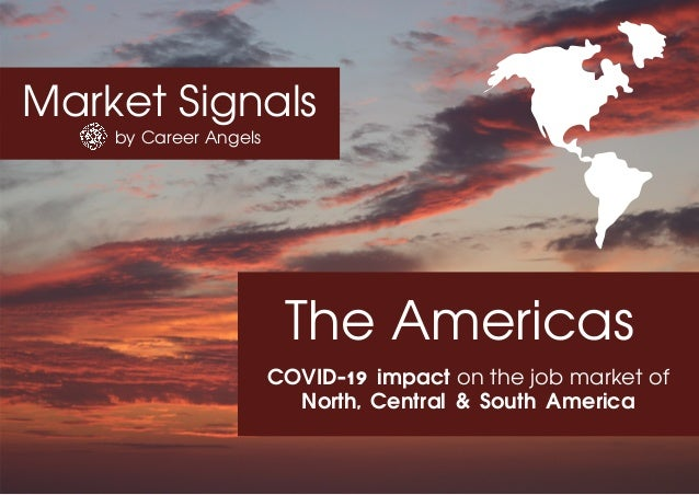 Market Signals by Career Angels The Americas COVID-19 impact on the job market of North, Central & South America