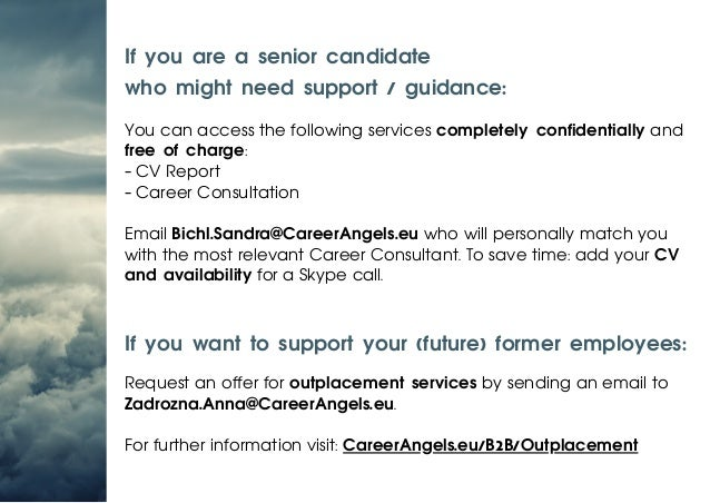 If you are a senior candidate who might need support / guidance: You can access the following services completely confiden...