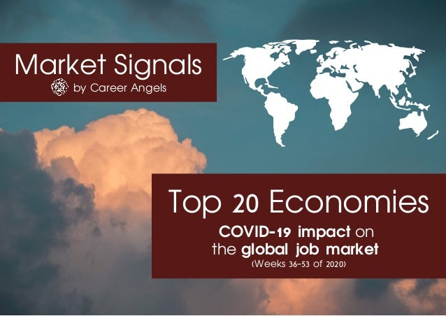 Market Signals by Career Angels Top 20 Economies COVID-19 impact on the global job market (Weeks 36-53 of 2020)