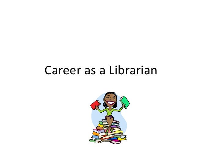 Career as a Librarian<br />
