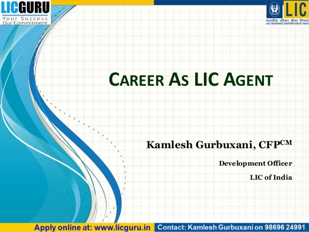 Career as lic agent 2014 career as lic agent kamlesh gurbuxani cfpcm development officer lic of india colourmoves