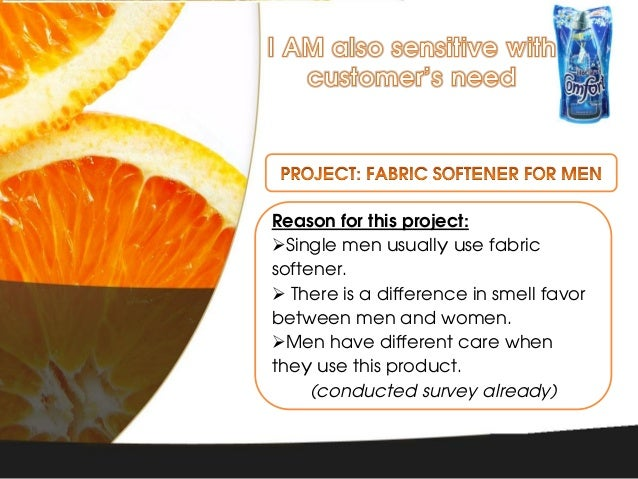 Reason for this project:Single men usually use fabricsoftener. There is a difference in smell favorbetween men and women...