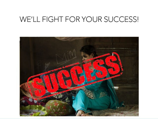 WE'LL FIGHT FOR YOUR SUCCESS!