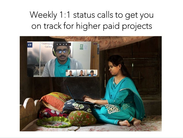 Weekly 1:1 status calls to get you on track for higher paid projects