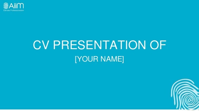 CV PRESENTATION OF     [YOUR NAME]