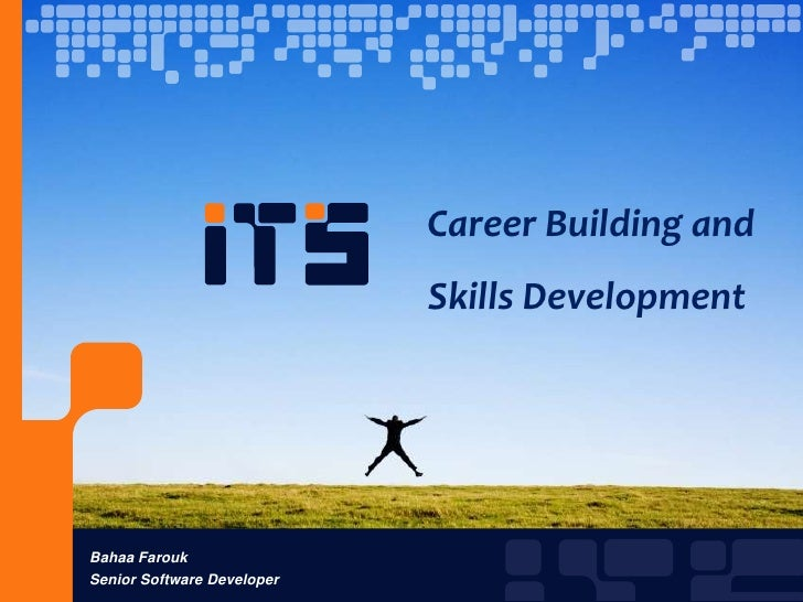 Career Building and Skills Development<br />Bahaa Farouk<br />Senior Software Developer<br />