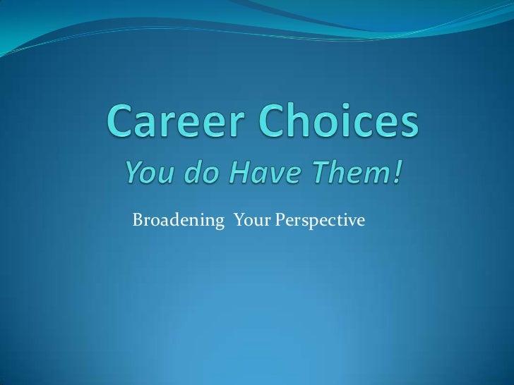 Broadening Your Perspective