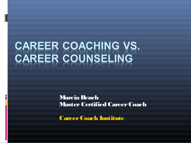 Marcia BenchMasterCertified CareerCoachCareerCoach Institute