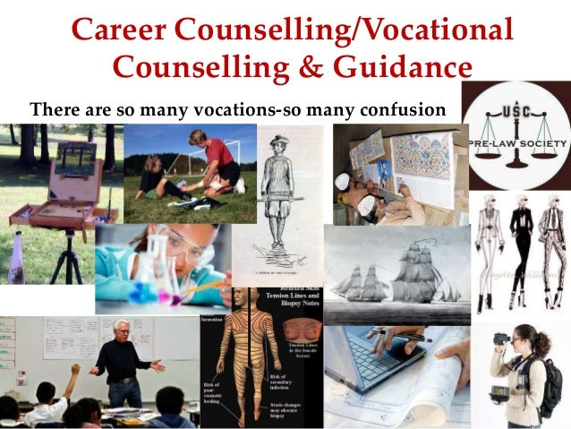 Career Counselling/Vocational Counselling & Guidance There are so many vocations-so many confusion