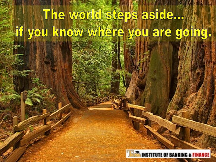 The world steps aside...<br />if you know where you are going.<br />