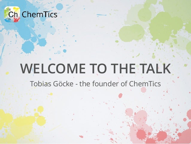 WELCOME TO THE TALK Tobias Göcke - the founder of ChemTics