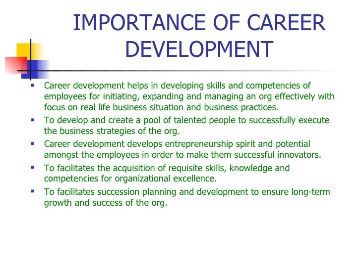 the role of career development in Career management: whose responsibility is it by ramybayyour on june 1, 2014 january 11, 2016 outline career goals, identify development needs hr's role is to provide the tools and resources for employees to manage their careers and for managers to help employees in going so.