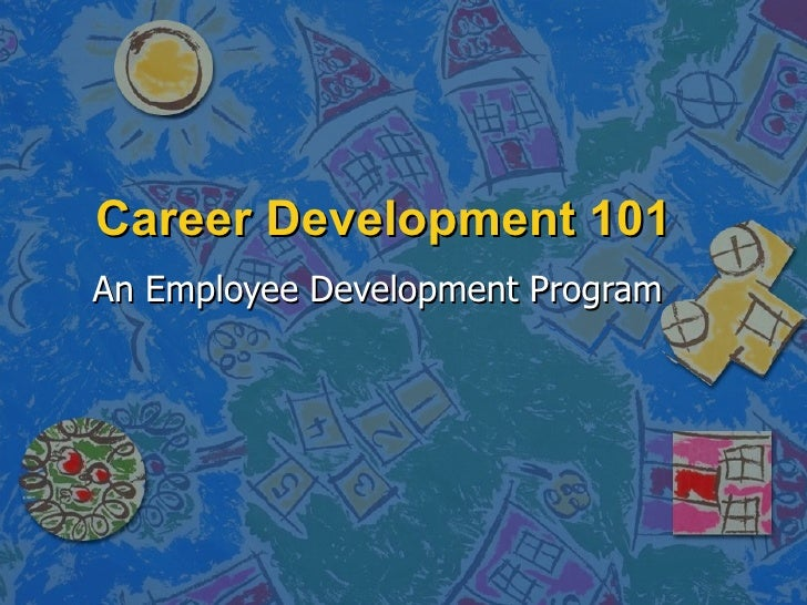 Career Development 101 An Employee Development Program