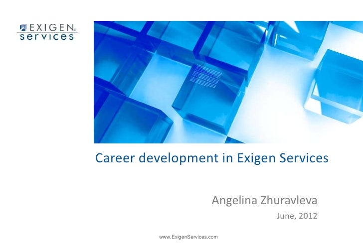 Career development in Exigen Services                             Angelina Zhuravleva                                     ...