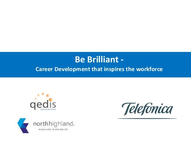 Be Brilliant -Career Development that inspires the workforce