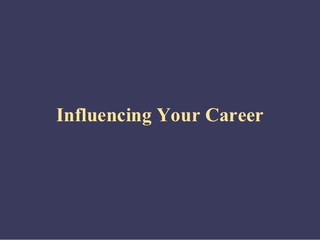 Influencing Your Career