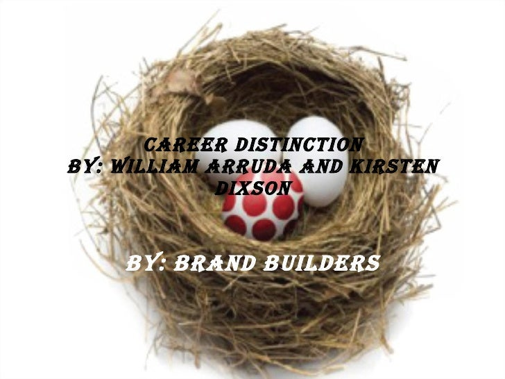 Career Distinction By: William Arruda and Kirsten Dixson By: Brand Builders