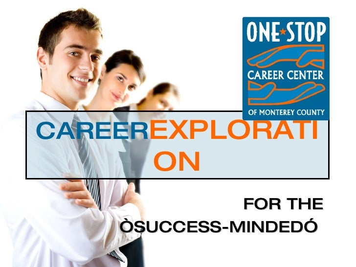 "CAREER EXPLORATION FOR THE "" SUCCESS-MINDED"""