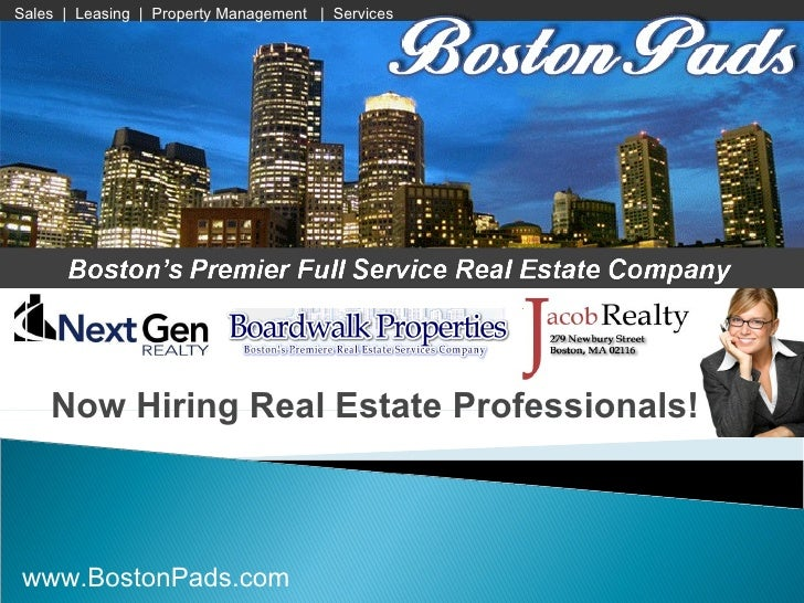 Now Hiring Real Estate Professionals! Sales  |  Leasing  |  Property Management  |  Services www.BostonPads.com