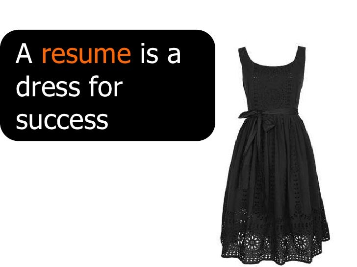 A Resume Is A Dress For Successu003cbr / ...