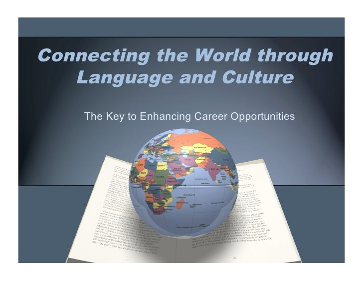 Connecting the World through    Language and Culture     The