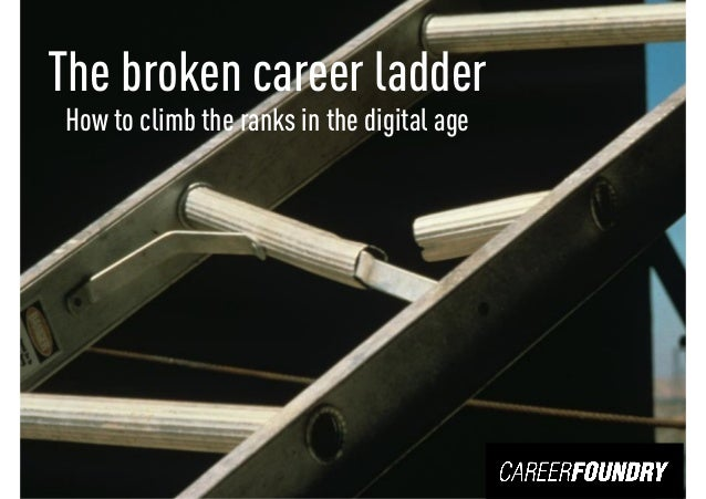 1 The broken career ladder How to climb the ranks in the digital age