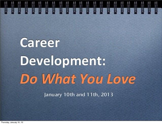 Career                     Development:                      Do What You Love                           Januar...