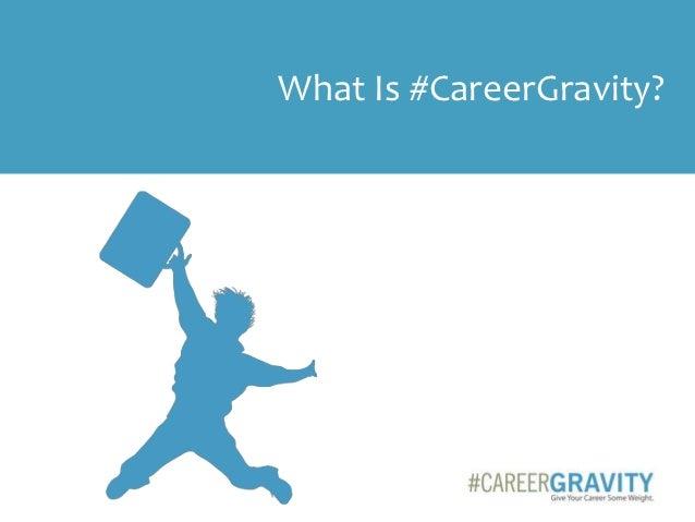 What Is #CareerGravity?