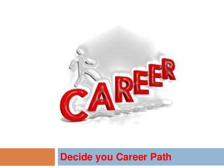 Decide you Career Path