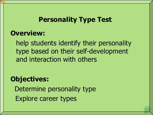 Personality Type Test Overview: help students identify their personality type based on their self-development and interact...