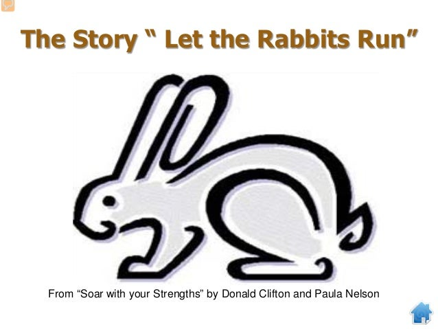 """The Story """" Let the Rabbits Run"""" From """"Soar with your Strengths"""" by Donald Clifton and Paula Nelson"""