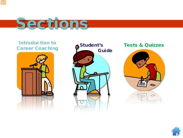 Sections Introduction to Career Coaching Student's Guide Tests & Quizzes