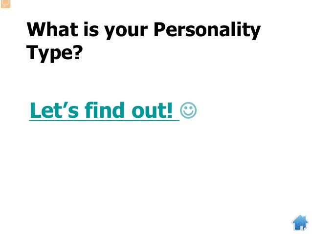 What is your Personality Type? Let's find out! 