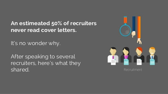 An estimeated 50% of recruiters never read cover letters. It's no wonder why. After speaking to several recruiters, here's...