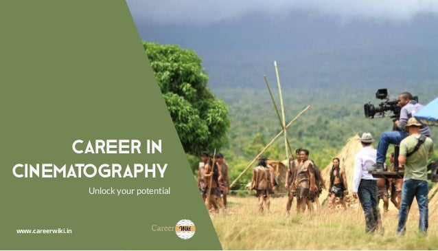 Career in Cinematography Unlock your potential www.careerwiki.in