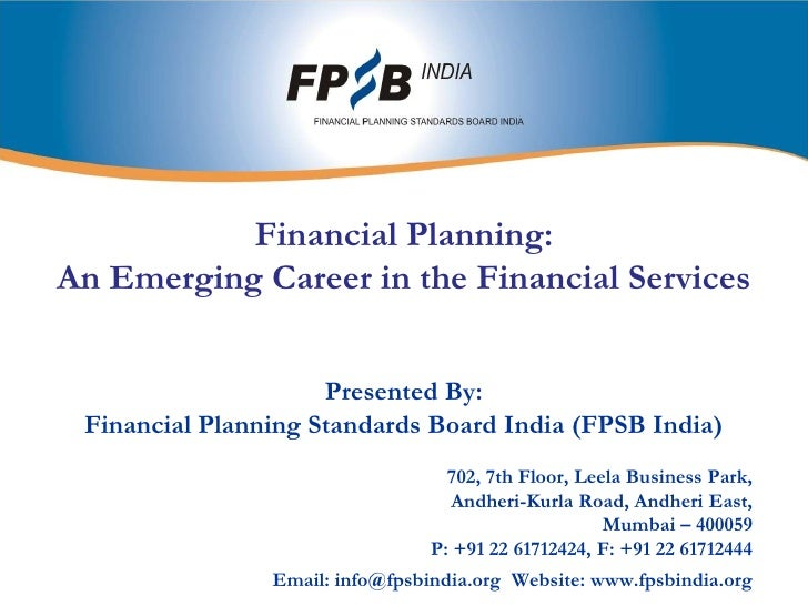 Financial Planning:An Emerging Career in the Financial Services<br />Presented By:<br />Financial Planning Standards Board...