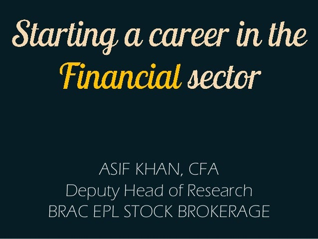 ASIF KHAN, CFA Deputy Head of Research BRAC EPL STOCK BROKERAGE