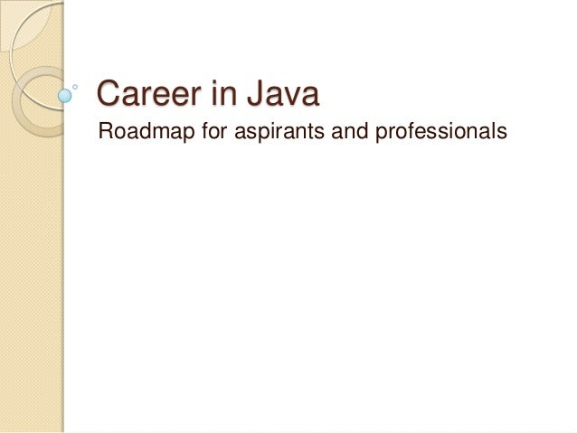 Career in Java Roadmap for aspirants and professionals