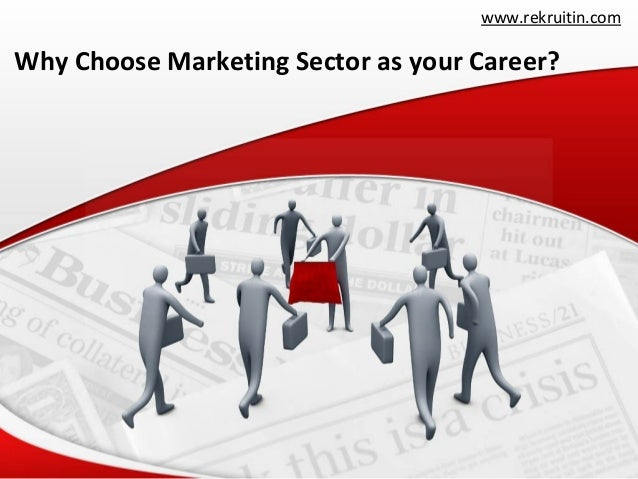 www.rekruitin.com  Why Choose Marketing Sector as your Career?
