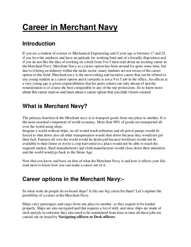 Career in Merchant Navy Introduction If you are a student of science or Mechanical Engineering and if your age is between ...