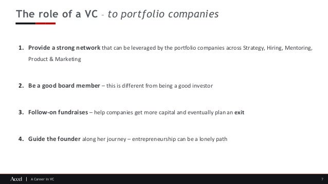 A Career in VC The role of a VC – to portfolio companies 7 1. Provide a strong network that can be leveraged by the portfo...