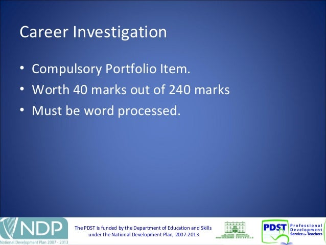 The PDST is funded by the Department of Education and Skills under the National Development Plan, 2007-2013 Career Investi...