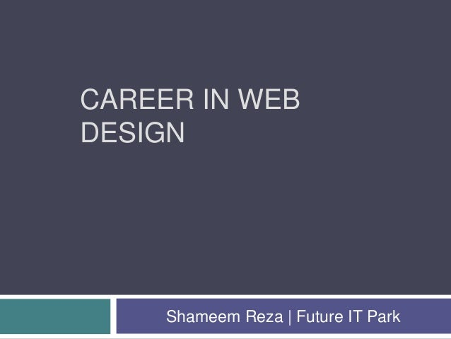 CAREER IN WEB DESIGN Shameem Reza | Future IT Park