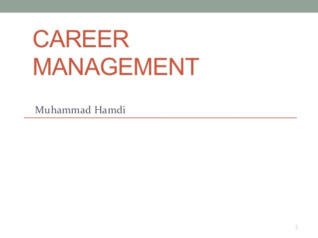 CAREER MANAGEMENT Muhammad  Hamdi   1