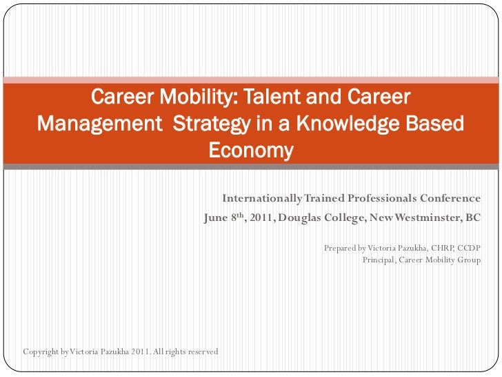 Career Mobility: Talent and Career   Management Strategy in a Knowledge Based                  Economy                    ...