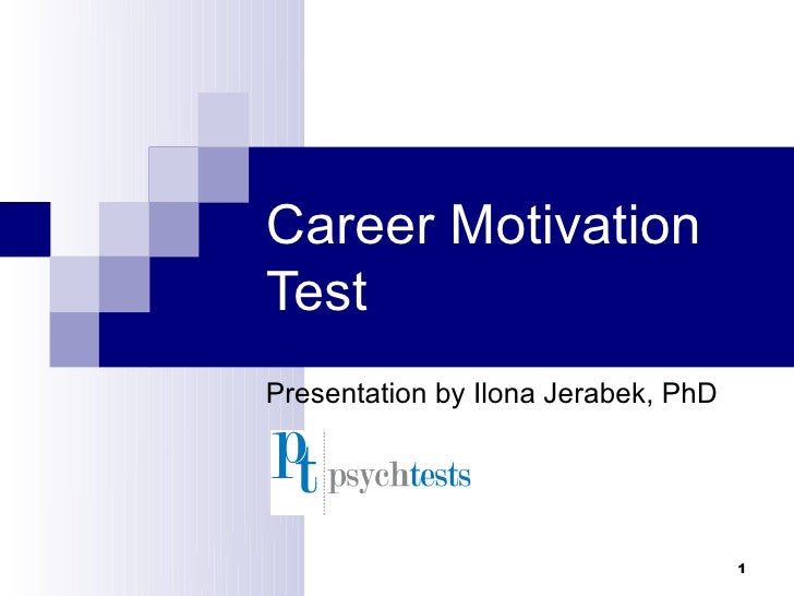 Career MotivationTestPresentation by Ilona Jerabek, PhD                                     1
