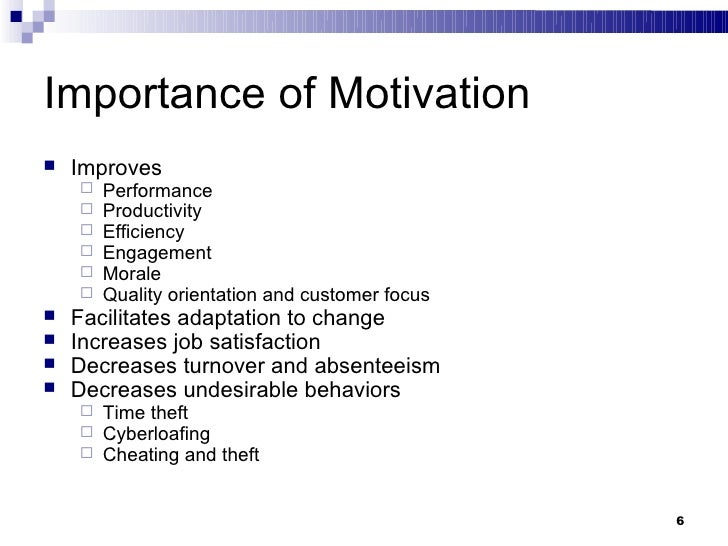 a discussion on the importance of motivation The role of leadership in employee motivation idah naile faculty of management sciences, vaal university of technology, vanderbijlpark, south africa jacobs@vutacza  but helping employees accomplish their own personal and career goals is an important part of their motivation.