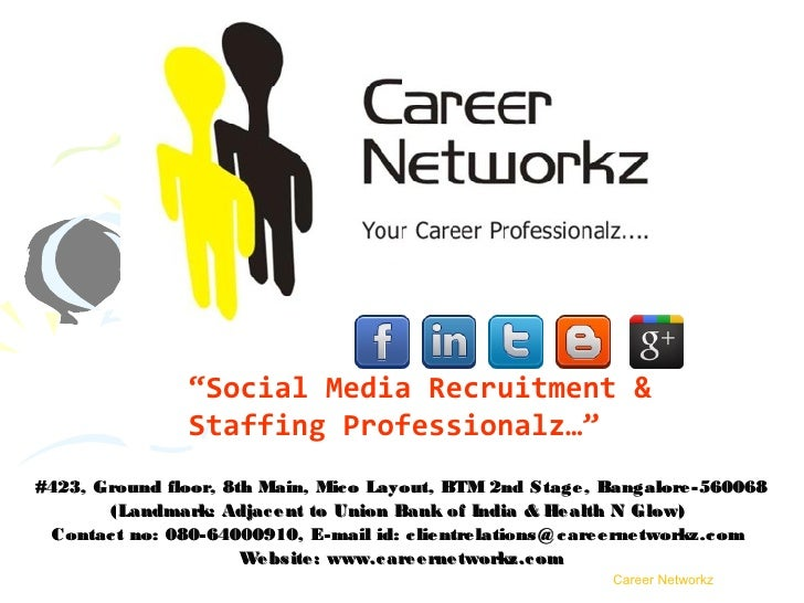 """""""Social Media Recruitment &                 Staffing Professionalz…""""#423, Ground floor, 8th Main, Mic o Layout, BTM 2nd S ..."""
