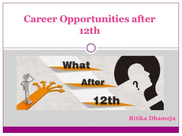 Career Opportunities after 12th Ritika Dhameja