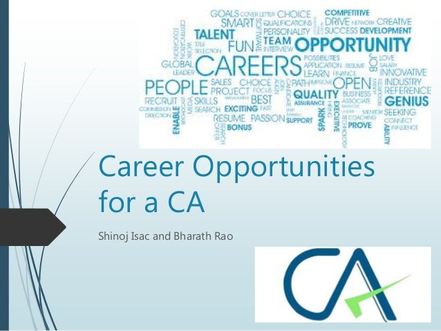Career Opportunities for a CA Shinoj Isac and Bharath Rao